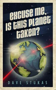 Book Cover: Excuse Me, Is This Planet Taken?